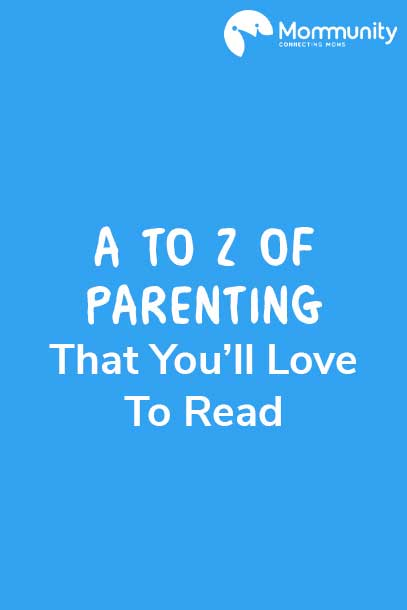 A To Z Of Parenting That You'll Love To Read